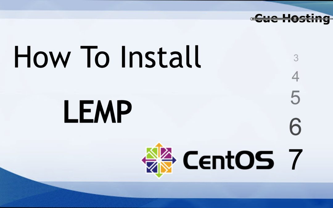 How To Install LEMP Stack On CentOS 7