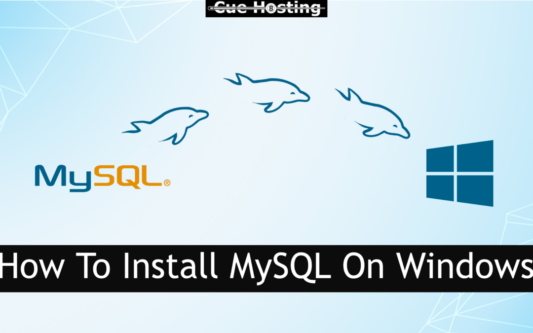 How To Install MySQL On Windows